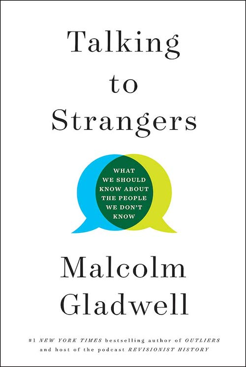 Cover of the book: Talking to Strangers: What We Should Know About the People We Don't Know. A great one of our Books to Read.