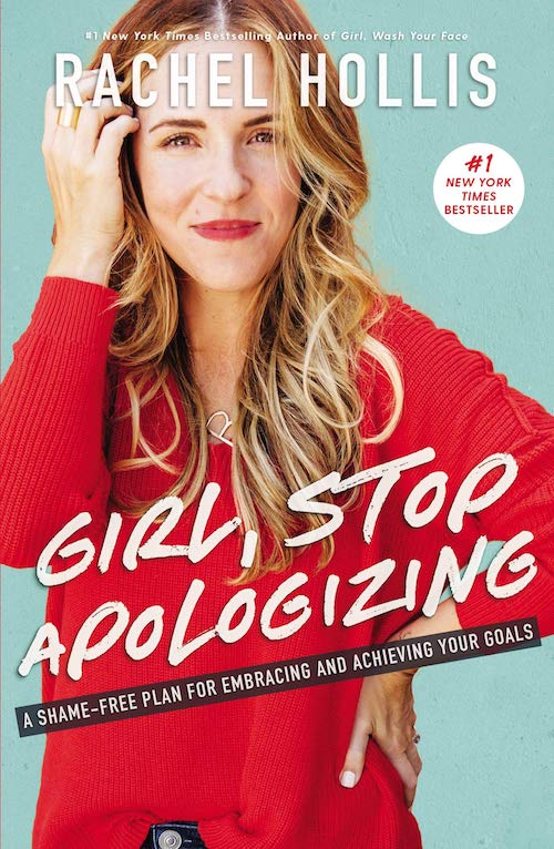 Cover of the book: Girl, Stop Apologizing: A Shame-Free Plan for Embracing and Achieving Your Goals