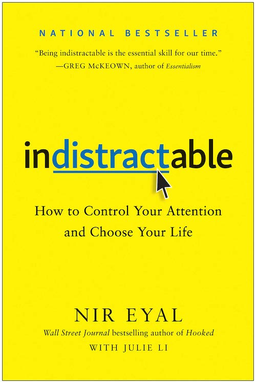 Cover of the book: Indistractable: How to Control Your Attention and Choose Your Life.