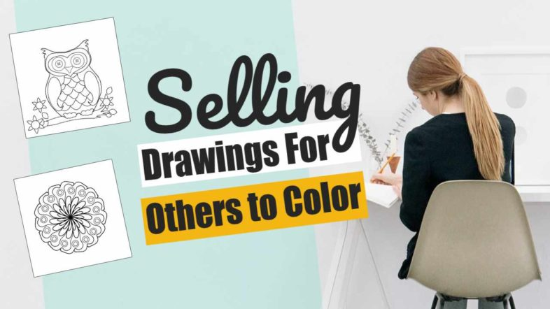 "Featured image with text: ""Selling drawings for others to color""."